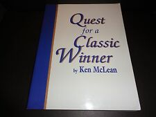 QUEST FOR A CLASSIC WINNER by Ken McLean 2001 Softcover OUT OF PRINT