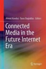 Connected Media in the Future Internet Era (2016)