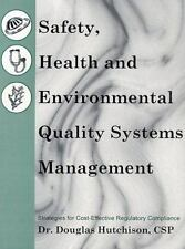 Safety Health and Environmental Quality Systems Management: Strategies for Cost-