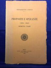 BENEDETTO CROCE PROPOSITI E SPERANZE 1925 1942 SCITTI VARI LATERZA 1943
