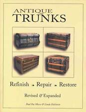 Antique Trunks - Refinish, Repair, Restore - Revised and Expanded