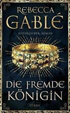 Die fremde Königin / Otto der Große Bd.2 von Rebecca Gablé (2017, gebunden)