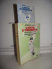 LIBRO A.Setti Carraro CARITA' e TORMENTO (Sorella matricola 13513) 1940-1946