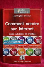 Comment vendre sur Internet : Guide juridique et pratique - Jean-Baptiste Brasse