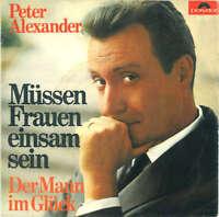 """Peter Alexander - Müssen Frauen Einsam Sein (7"""", Single Vinyl Schallplatte 40257"""