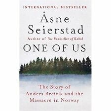 One of Us: The Story of Anders Breivik and the Massacre in Norway, Seierstad, As