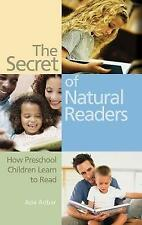The Secret of Natural Readers: How Preschool Children Learn to Read by Ada Anbar