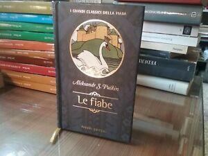 ALEKSANDR S.PUSKIN - LE FIABE - I GRANDI CLASSICI DELLA FIABA - FABBRI