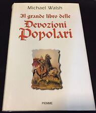 IL Grande Libro delle Devozioni Popolari Libro Michael Walsh Copertina Rigida N