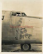 *WWII photo- B 24 Liberator Bomber plane Nose Art - STILL NO DICE*
