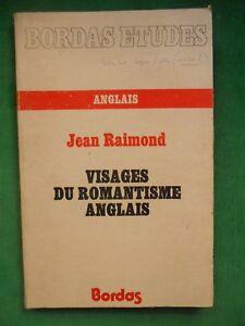 VISAGES DU ROMANTISME ANGLAIS JEAN RAIMOND 1977 BORDAS