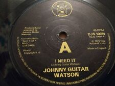 "JOHNNY GUITAR WATSON "" I NEED IT "" 7"" SINGLE GOOD+ DJS 10694 ( 1976 )"