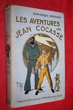 LES AVENTURES DE JEAN COCASSE par DOMINIQUE BONNAUD éd DELAGRAVE 1936 ILLUSTRE