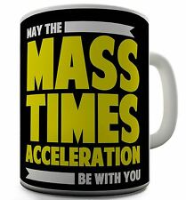 Mass Times Acceleration Star Wars Quote Coffee Mug