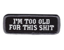 "I'm Too Old for this Sh*t Morale VELCRO® BRAND Hook Fastener 3"" Patch"