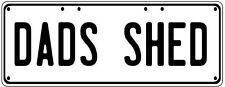 DADS SHED Number Plate Fathers Day Gift Man Cave Pool Room  Licence Plate