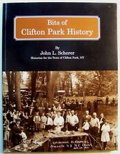 BITS OF CLIFTON PARK HISTORY John L. Scherer PB 2003 Signed Local History D1