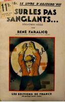 RENÉ FARALICQ sur les pas sanglants.. 1933 ED. FRANCE++