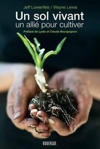 Un sol vivant, Jeff Lowenfels, un allié pour cultiver