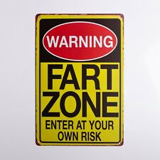 Fart zone. Enter at your own Risk.Funny Tin Sign.