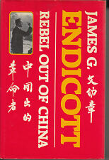 James G. Endicott : Rebel Out of China - HC DJ 1st - Stephen Endicott - SIGNED
