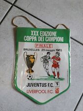 RARISSIMO GAGLIARDETTO FINALE CHAMPIONS LEAGUE JUVE-LIVERPOOL 1985 VINTAGE