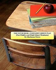 The Victor Book - Companion Lesson Plan : For Middle to High School Students...