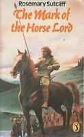The Mark of the Horse Lord (Puffin Books) by Sutcliff, Rosemary 0140314733 The