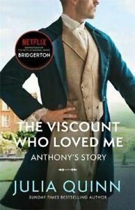 Bridgerton : The Viscount Who Loved Me by Julia Quinn