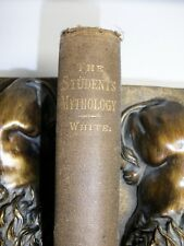 The student's mythology C. A. White 1882 a compendium of ethnic mythologies