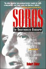 Soros : The Unauthorized Biography, the Life, Times and Trading Secrets of...