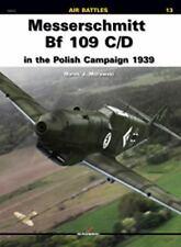 Kagero Air Battles: Messerschmitt Bf 109 C/d in the Polish Campaign 1939