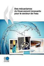 Des Mécanismes de Financement Innovants Pour le Secteur de L'Eau by...