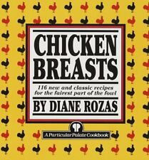 Chicken Breasts: 116 New and Classic Recipes for t