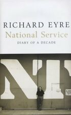 National Service: Diary of a Decade-Richard Eyre