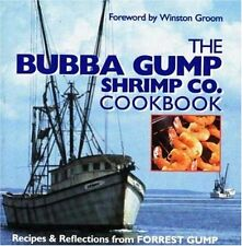 The Bubba Gump Shrimp Co. Cookbook: Recipes and Reflections from FORREST GUMP by