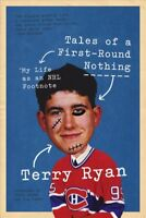 Tales of a First-round Nothing : My Life As an Nhl Footnote, Paperback by Rya...