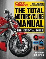 Cycle World The Total Motorcycling Manual 291 Skills Mark Lindemann Pb Ben Spies