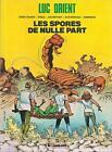 BD Luc Orient -N° 17 - Les spores de nulle part- E.O .1990 - TBE - Paape Eddy