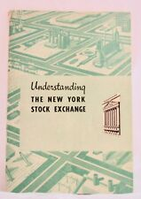 Understanding the New York Stock Exchange 1957 Booklet pub. by the Exchange