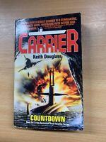 "1994 KEITH DOUGLASS ""CARRIER: COUNTDOWN"" WAR FICTION USA PAPERBACK BOOK (P2)"