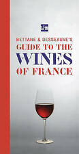 Bettane and Desseauve's Guide to the Wines of France by Michel Bettane