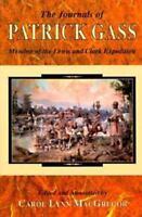 Journals of Patrick Gass, The: Member of the Lewis and Clark Expedition [Lewis &