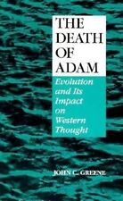 The Death of Adam : Evolution and Its Impact on Western Thought by John C. Green