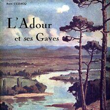 L'ADOUR ET SES GAVES Béarn Pau Oloron Chalosse Nives Armagnac Bayonne Aspe Ossau