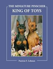 The Miniature Pinscher: King of Toys - Hard Cover Breed Book