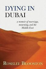 Dying in Dubai: A Memoir of Marriage, Mourning and the Middle East, Blooston, Ro