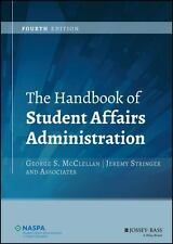 The Handbook of Student Affairs Administration (2016, Hardcover)