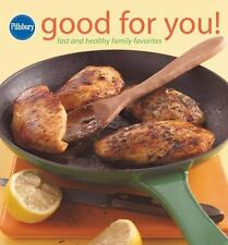 Pillsbury Cooking: Pillsbury Good for You! : Fast and Healthy Family Favorites (