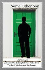 Some Other Son : Escaping the Foster Care System by Steve Cox (2017, Paperback)